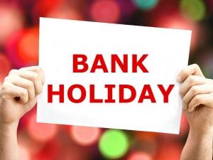 Be Careful Next Week Four Days Bank Holidays