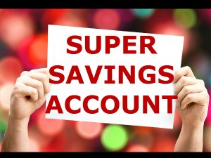 Reasons You Need The Super Savings Account
